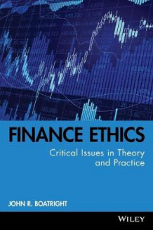 Finance Ethics av John R. Boatright (Innbundet)