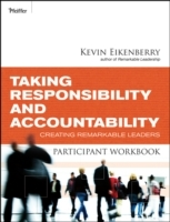 Taking Responsibility and Accountability Participant Workbook av Kevin Eikenberry (Heftet)