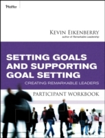 Setting Goals and Supporting Goal Setting Participant Workbook av Kevin Eikenberry (Heftet)