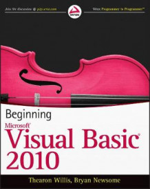Beginning Visual Basic 2010 av Thearon Willis og Bryan Newsome (Heftet)
