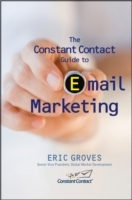 The Constant Contact Guide to email Marketing av Eric Groves og John Arnold (Innbundet)