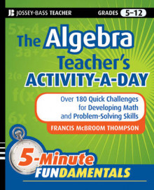 The Algebra Teacher's Activity-a-day, Grades 6-12 av Frances McBroom Thompson (Heftet)