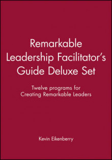 Remarkable Leadership Facilitator's Guide Deluxe Set av Kevin Eikenberry (Annet bokformat)
