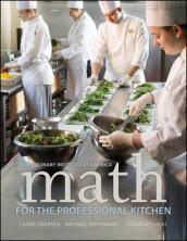 Math for the Professional Kitchen av Laura Dreesen, Michael Nothnagel, The Culinary Institute of America (CIA) og Susan Wysocki (Heftet)