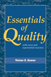 Essentials of Quality with Cases and Experiential Exercises av V.E. Sower (Heftet)