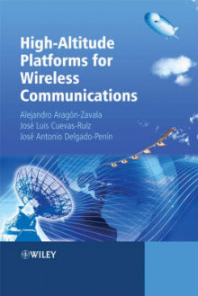 High-altitude Platforms for Wireless Communications av Alejandro Aragon-Zavala, Jose Luis Cuevas-Ruiz og Jose Antonio Delgado-Penin (Innbundet)