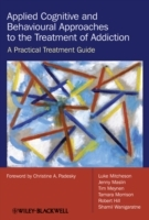 Applied Cognitive and Behavioural Approaches to the Treatment of Addiction av Luke Mitcheson, Jenny Maslin, Tim Meynen, Shamil Wanigaratne, Tamara Morrison og Robert Hill (Heftet)