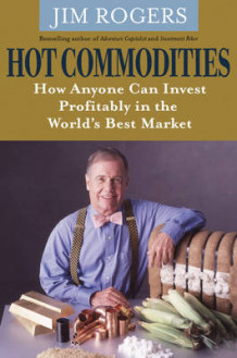 Hot Commodities av Jim Rogers (Heftet)
