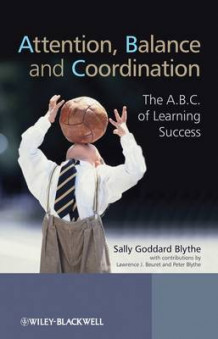 Attention, Balance and Coordination av Sally Goddard Blythe (Heftet)