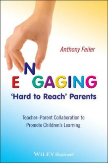 Engaging 'Hard to Reach' Parents av Anthony Feiler (Heftet)