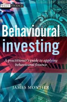 Behavioural Investing av James Montier (Innbundet)