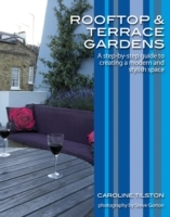 Rooftop and Terrace Gardens: A step-by-step guide to creating a modern and av Caroline Tilston (Heftet)