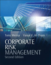 Corporate Risk Management av Tony Merna og Faisal F. Al-Thani (Innbundet)