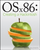 OSx86: Creating a Hackintosh av Peter Baldwin (Heftet)