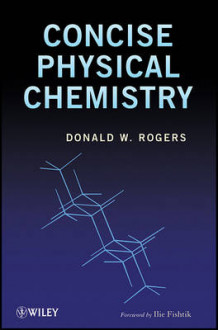 Concise Physical Chemistry av Donald W. Rogers (Heftet)
