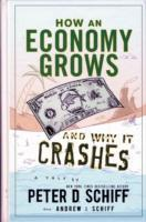 How an Economy Grows and Why It Crashes av Peter D. Schiff og Andrew J. Schiff (Innbundet)