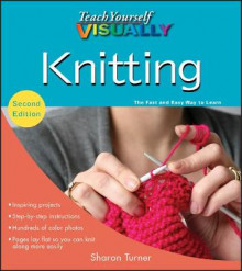Teach Yourself Visually Knitting, 2nd Edition av Sharon Turner (Heftet)