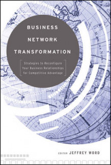 Business Network Transformation av Jeffrey Word (Innbundet)