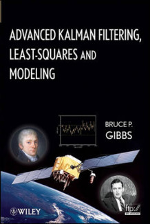 Advanced Kalman Filtering, Least-Squares and Modeling av Bruce P. Gibbs (Innbundet)