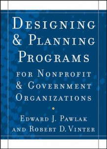 Designing and Planning Programs for Nonprofit and Government Organizations av Edward J. Pawlak og Robert D. Vinter (Blandet mediaprodukt)