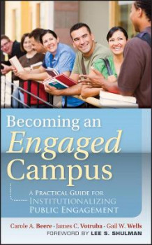 Becoming an Engaged Campus av Carole A. Beere, James C. Votruba og Gail W. Wells (Innbundet)
