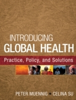 Introducing Global Health: Practice, Policy, and Solutions av Peter Muennig og Celina Su (Heftet)