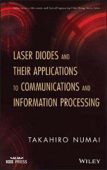 Laser Diodes and Their Applications to Communications and Information Processing av Takahiro Numai (Innbundet)