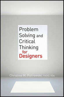 Problem Solving and Critical Thinking for Designers av Christine M. Piotrowski (Heftet)