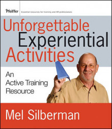 Unforgettable Experiential Activities av Mel Silberman (Heftet)