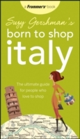 Suzy Gershman's Born to Shop Italy: The Ultimate Guide for Travelers Who Lo av Suzy Gershman (Heftet)