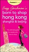 Suzy Gershman's Born to Shop Hong Kong, Shanghai & Beijing: The Ultimate Gu av Suzy Gershman (Heftet)