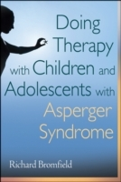 Doing Therapy with Children and Adolescents with Asperger Syndrome av Richard Bromfield (Innbundet)