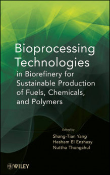 Bioprocessing Technologies in Biorefinery for Sustainable Production of Fuels, Chemicals, and Polymers (Innbundet)