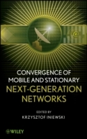 Convergence of Mobile and Stationary Next-Generation Networks (Innbundet)