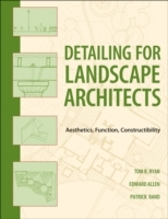 Detailing for Landscape Architects av Thomas R. Ryan, Edward Allen og Patrick J. Rand (Heftet)