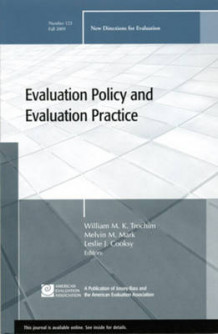Evaluation Policy and Evaluation Practice Fall 2009 av EV (Evaluation) (Heftet)