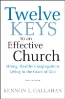 Twelve Keys to an Effective Church av Kennon L. Callahan (Innbundet)