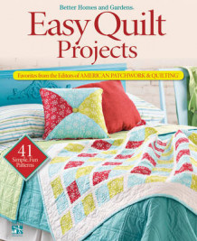 Easy Quilt Projects av Better Homes & Gardens (Heftet)