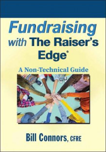 Fundraising with the Raiser's Edge av Bill Connors (Heftet)