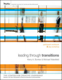 Leading Through Transitions av Kerry A. Bunker og Michael Wakefield (Heftet)