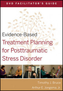 Evidence-Based Treatment Planning for Posttraumatic Stress Disorder DVD Facilitator's Guide av Timothy J. Bruce og Arthur E. Jongsma (Heftet)