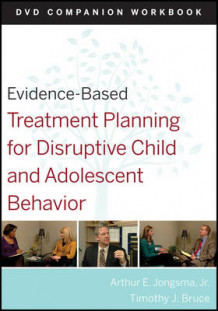 Evidence-Based Treatment Planning for Disruptive Child and Adolescent Behavior av Arthur E. Jongsma og Timothy J. Bruce (Heftet)