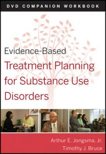 Evidence-based Treatment Planning for Substance Abuse DVD Workbook av Arthur E. Jongsma og Timothy J. Bruce (Heftet)