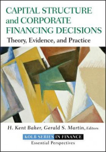 Capital Structure & Corporate Financing Decisions av H. Kent Baker og Gerald S. Martin (Innbundet)