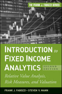 Introduction to Fixed Income Analytics av Frank J. Fabozzi og Steven V. Mann (Innbundet)