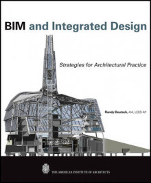 BIM and Integrated Design av Randy Deutsch (Innbundet)