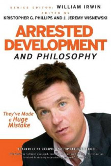 Arrested Development and Philosophy (Heftet)