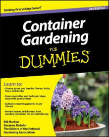 Container Gardening For Dummies av Bill Marken, Suzanne DeJohn og The Editors of the National Gardening Association (Heftet)