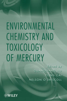 Environmental Chemistry and Toxicology of Mercury (Innbundet)