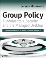 Group Policy: Fundamentals, Security, and the Managed Desktop av Jeremy Moskowitz (Heftet)